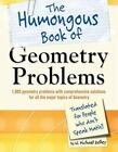 The Humongous Book of Geometry Problems : Translated for People Who Don't...
