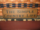 PRIMITIVE COUNTRY SHELF SIGN  THE SIMPLE COUNTRY LIFE
