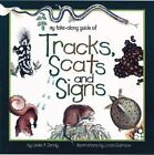 Tracks Scats And Signs take Along Guides By Leslie Dendy