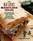 The Meat Lovers Meatless Cookbook Vegetarian Recipes Carnivores Will Devour