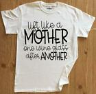 Mommin Lift Like A Mother One Wine Glass After Another sublimation design t-shir