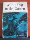 With Christ in the GArden by Lynn Radcliffe 1959 HCDC Signed by Author