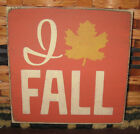 PRIMITIVE  COUNTRY  I LOVE FALL w/leaf mini sq SIGN  fall~autumn~harvest