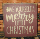 PRIMITIVE  COUNTRY HAVE YOURSELF A MERRY LITTLE CHRISTMAS mini  sq   SIGN