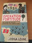 Operation Fortitude Spy Operation D Day Book Joshua Levine 1st Edition