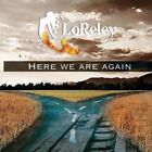 LoReLey - Here We Are Again CD