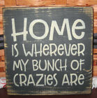PRIMITIVE COUNTRY HOME IS WHEREVER MY BUNCH OF CRAZIES ARE  MINI sq SIGN