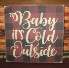 PRIMITIVE COUNTRY BABY IT'S COLD OUTSIDE SM SQ SIGN~ PLAID