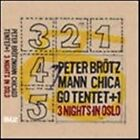PETER BROTZMANN CHICAGO TENTET/GROUPS. COMPLETE 5-CD BOX SET : 3 NIGHTS IN OSLO!