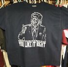 YOU LIKE IT RIGHT Shirt
