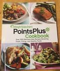 Weight Watchers Points Plus Cookbook Over 200 Recipes Brand New