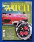 International Wrist Watch Magazine Aug 2002 # 58 Girard-Perregaux and Ferrari