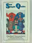 Sew Simple Quilts Quilted Sweatshirts Pattern Adult Children Sizes Wearable Art