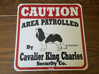 Caution Area Patrolled By Cavalier King Charles Security Co Dog Funny Puppy Sign