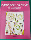Embroidery on Paper for Cardmakers Softcover Book Used