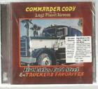 Commander Cody, Hot Licks, Cold Steel & Truckers Favorites; New & Sealed CD