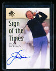 2013 SP AUTHENTIC SIGN OF THE TIMES JACK NICKLAUS AUTO SOTT AUTOGRAPH