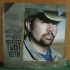 Toby Keith : White Trash With Money 2006 CD (( CD ONLY))