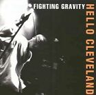NEW - Hello Cleveland by Fighting Gravity
