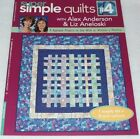 Super Simple Quilts 4 by Alex Anderson and Liz Aneloski