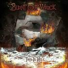 BURNT OUT WRECK - THIS IS HELL - ID4z - CD - New