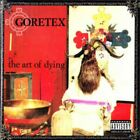 Goretex - The Art Of Dying (CD) 2004 OG US 1st Press Non Phixion Necro Ill Bill