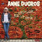 Anne Ducros - Brother  Brother ! - ID4z - CD - New