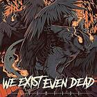 We Exist Even Dead - Eventide - ID3z - CD - New