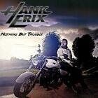 HANK ERIX - NOTHING BUT TROUBLE - ID3447z - CD - New