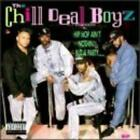 CHILL DEAL BOYZ: HIP HOP AIN'T NOTHING BUT A PARTY