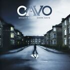 CAVO: BRIGHT NIGHTS: DARK DAYS