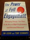The Power of Full Engagement Managing Energy Not Time Signed by Author