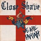 CLOSE SHAVE We Are Pariah British Oi! Punk 4 SKINS BLITZ REJECTS import CD