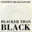 CDR 6257 - Goodbye Mr. Mackenzie - Blacker Than Black - ID1499z
