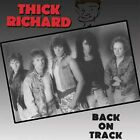 THICK RICHARD CD - Back On Track  1988  RARE HAIR METAL / MELODIC HARD ROCK  Y