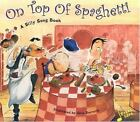On Top of Spaghetti  A Silly Song Book 2005 Hardcover Mixed Media