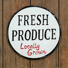 Fresh Produce Locally Grown Embossed Metal Sign Distressed 1825 Dia Farmhouse