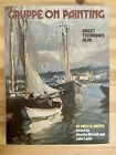Gruppe on Painting  Direct Techniques in Oil by Emile Gruppe 1976 Hardcover