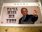 George Bush Novelty Decal for Auto or Scrapbook Yall Miss Me Yet