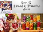 40 Home Canning & Preserving Books Self Sufficiency Off the Grid Survival on CD
