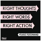 Right Thoughts, Right Words, Right Action, Franz Ferdinand, Good