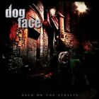 DOGFACE - BACK ON THE STREETS  CD NEW+