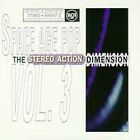 , The Stereo Action Dimension: History Of... Vol.3