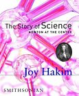 NEW The Story of Science Newton at the Center by Joy Hakim