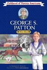 George S Patton War Hero Childhood of Famous Americans by George E Stanley