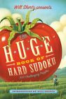 NEW Will Shortz Presents The Huge Book of Hard Sudoku: 300 Challenging Puzzles