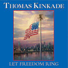 NEW Let Freedom Ring by Thomas Kinkade