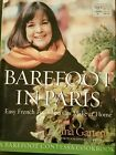 Barefoot in Paris : Easy French Food You Can Make at Home by Ina Garten...