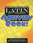 Latin for Children Primer A Activity Book by Rob Baddorf