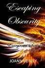 NEW Escaping Obscurity (Evergreen Series) (Volume 2) by Joann Herley